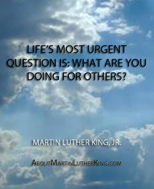 Content - Life's most persistent and urgent question is, 'What are you doing for others?